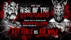 Fenix To Take On Air Wolf At MLW Rise Of The Renegades
