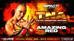Amazing Red Announced For TNA: There's No Place Like Home On April 3