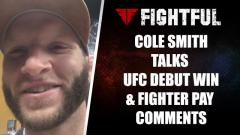 Cole Smith Recaps UFC Debut Win & Clarifies Comments On Fighter Pay