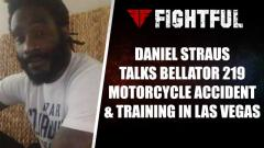 Former Bellator Champ Daniel Straus Talks Mar. 29 Return After Motorcycle Accident