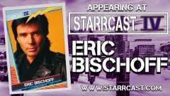 Eric Bischoff Announced For Starrcast IV Just 24 Hours After WWE Exit