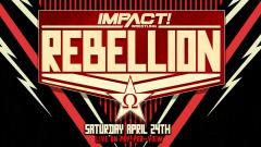 IMPACT Wrestling Announces Rebellion PPV Date