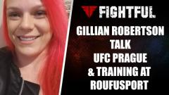 Gillian Robertson Talks UFC Prague, Training at Roufusport & Modelling Work