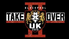 NXT UK TakeOver: Blackpool II Set For January 12, 2020