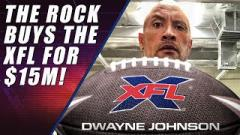 TAELER: The Rock For The XFL - YES!