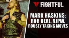 Exclusive: Mark Haskins Recalls Meeting Ronda Rousey And Having His Move Stolen!