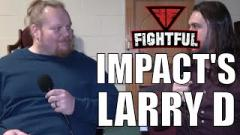 Larry D: The Best Hand In The House Crosses The Line Into IMPACT Wrestling