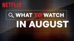 Netflix, Home of The Main Event, Touts August Releases
