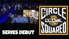 NWA The Circle Squared Episode 1 Results, Live Coverage & Discussion Tonight At 6pm EST.