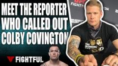 Meet The Reporter Who Called Out Colby Covington At UFC Vegas 11