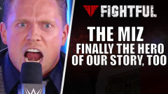 The Miz: Finally the Hero of Our Story Too