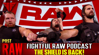 WWE Raw 8/20/18 Full Show Review & Results | Fightful Wrestling Podcast | THE SHIELD RETURNS