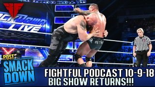 Fightful Wrestling Podcast | WWE Smackdown Live 10/9/18 Review | Women's Title Match, Big Show Return