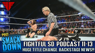 Fightful Wrestling Podcast | WWE Smackdown Live 11/13/18 Review | NEW WWE CHAMPION, BECKY LYNCH OUT!