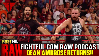 WWE Raw 8/13/18 Full Show Review & Results | Fightful Wrestling Podcast | DEAN AMBROSE RETURNS!