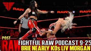 WWE Raw 9/24/18 Full Show Review & Results | Fightful Wrestling Podcast | Brie Bella KO's Liv Morgan