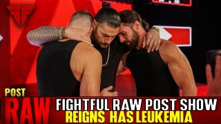 Fightful Wrestling Podcast | WWE Raw 10/22/18 | Roman Reigns Has Leukemia