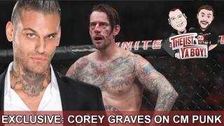 Fightful Wrestling's The List & Ya Boy #77: Corey Graves, CM Punk, MELISA RUINS WRESTLING