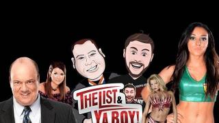 The List And Ya Boy! #27: FIGHTFUL BIRTHDAY, Pant Splits, AP Ignorance, Deonna, KO Sells Out! + More