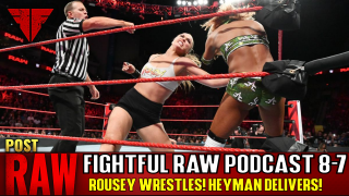 Fightful Wrestling Podcast | WWE Raw 8/6/18 Full Show Review & Results