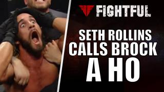 Seth Rollins: Brock Lesnar Is A Ho, Just Ask Him