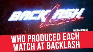 Who Produced Which Matches On WWE Backlash 2018?