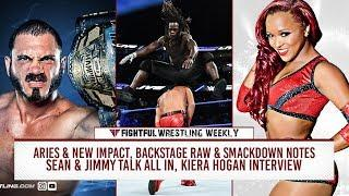 Fightful Wrestling Weekly (8/10): Raw, SD, Producers, Backstage Names, Kiera - Ember, Aries, Johnny Impact