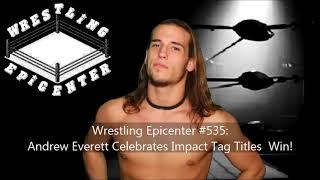 Andrew Everett Says Winning Impact Tag Titles Is His Biggest Accomplishment