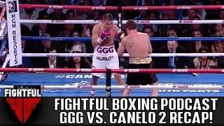 Fightful Boxing Podcast   GGG vs. Canelo II Full Show Review & Results