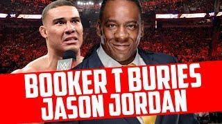 Booker T Reveals Why He Doesn't Like Jason Jordan