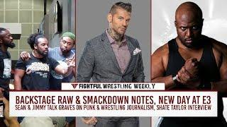 Fightful Wrestling Weekly (6/15): Corey Graves - CM Punk, Wrestling Journalism, New Day, Raw Script, Smackdown Producers
