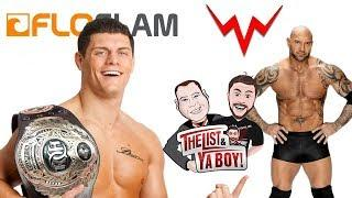 The List and Ya Boy #48! Batista, Impact, Smackdown, Cody Rhodes' Plans, Swagger & Dykstra Appear