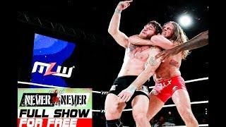 FULL SHOW: MLW Never Say Never
