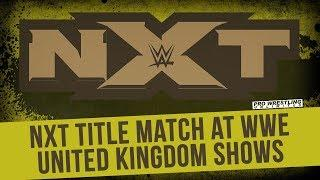 REPORT: NXT Women's Championship Will Be Defended On Night Two Of The WWE U.K. Championship Tournament