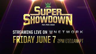 WWE Super ShowDown comes to WWE Network June 7.