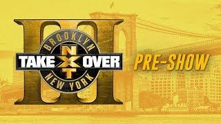 LIVE: NXT Takeover: Brooklyn III Pre-Show