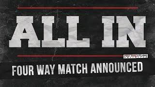 Four-Way Match Scheduled For All In