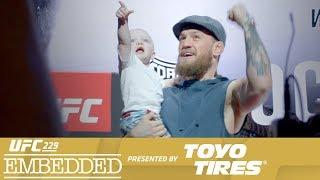 UFC 229 Embedded: Vlog Series - Episode 4: 'Three Days, And You'll Love Me'
