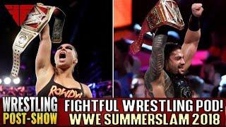 Fightful Wrestling Podcast | WWE Summerslam 2018 Full Show Review & Results | Reigns, Rousey WIN!